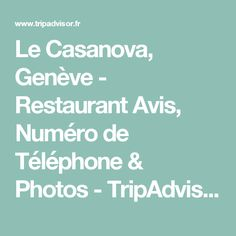 Le Casanova, Genève - Restaurant Avis, Numéro de Téléphone & Photos - TripAdvisor