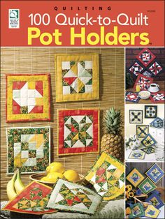 100 Quick-to-Quilt Pot Holders Pattern Book Download from e-PatternsCentral.com -- Never run out of ways to use your fabric scraps again! You get 23 beautifully themed pot holder designs in this book for a total of 100 designs!