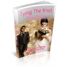 Tying The Knot Only Once Marriage Tips On Getting It Right The First Time.+ Master Resell Rights + Promotional eMail + Articles + eCovers + Sales Website Marriage Tips, Happy Marriage, Learning To Be, Tie The Knots, Free Ebooks, Happy Life, Best Friends, How To Get