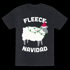 Have a merry Christmas and Fleece Navidad this year! This festive season celebrate with this fun sheep shirt! Great for lovers of puns and sheep admirers alike. This holiday, celebrate with this funny christmas shirt! Christmas Puns, Christmas Time Is Here, Christmas Shirts, Ugly Christmas Sweater, All Things Christmas, Christmas Holidays, Xmas Sweaters, Merry Christmas, Tacky Christmas