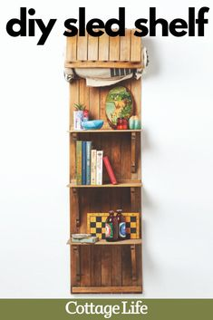 Take an old toboggan or sled and turn it into a shelf with this easy DIY project. #woodworking #DIY #homeimprovement #shelf #diyshelves #homedecor #diyfurniture #CottageLife Easy Diy Projects, Craft Projects, A Shelf, Shelves, Cottage Ideas, Sled, Unique Home Decor, Diy Design, Diy Furniture