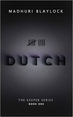 Nook Books and More Blog: My review of Dutch by Madhuri Blaylock