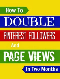 4 Top Tricks to Double Your Pinterest Followers AND Your Page Views in Two Months @mumsmakelists #blogging #socialmedia