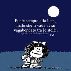 Risultati immagini per quello che dicono le donne punta sempre alla luna