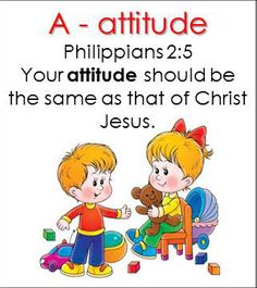 A - attitude.  Teaching letters and sight words using Bible verses