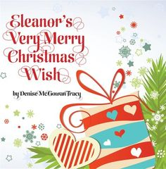 """Read """"Eleanor's Very Merry Christmas Wish"""" by Denise McGowan Tracy available from Rakuten Kobo. Welcome to the North Pole – a magical place full of happiness, friendship and love – home to a rag doll named Eleanor."""