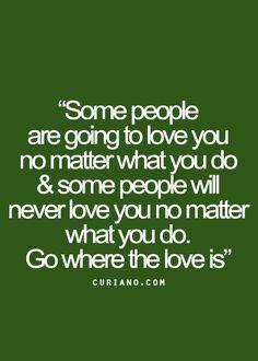 Go where love is.