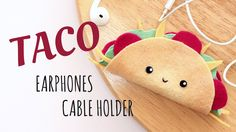 Keep your headphones untangled by making this kawaii taco earphones holder... Hi everyone, The holidays season is already here and my upcoming videos will fo...