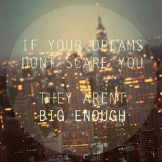 If your dreams don't scare you they aren't big enough. {Photo by silviasiantar}
