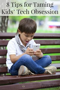 8 Tips for Taming Kids' Tech Obsession - Technology use is changing rapidly among children. Here are some guidelines to help limit your kids' screen time and helping them enjoy life in the REAL world!