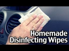 Easy Homemade Disinfecting Wipes (Cheaper Alternative To Clorox Wipes) - Disinfectant Making