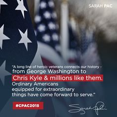 "Facebook graphic for Sarah Palin with a quote from her speech at CPAC 2015. ""A long line of heroic veterans connects our history--from George Washington to Chris Kyle & millions like them. Ordinary Americans equipped for extraordinary things have come forward to serve."" - Sarah Palin. At Harris Media, we love creating engaging social media content for our clients. Learn more about our work in digital media and Republican politics: www.harrismediallc.com"