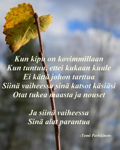 Näin se valitettavasti joskus menee Art Quotes, Life Quotes, Inspirational Quotes, You Deserve, Peace Of Mind, Make You Feel, Falling In Love, Wise Words, Feel Good