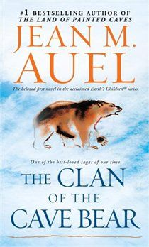 The Clan Of The Cave Bear (earth's Children, Book One): Earth's Children