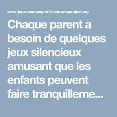 Chaque parent a besoin de quelques jeux silencieux amusant que les enfants peuvent faire tranquillement. Pourquoi ? Parce que nous sommes tous confrontés...