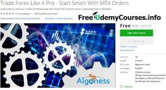 [#Udemy 100% Off] Trade #Forex Like A Pro - Start Smart With MT4 Orders   About This Course  Published 11/2016English  Course Description  Dear fellow trader  In essence it's all very simple.  TheForex market is a beast.  In order to tam this beast you need the best technology the best knowledge and the best know-how.  Technology- you are all set. You have the Meta Trader 4 by far the most  advanced and the most popular Forex trader platform among traders from all  around the globe.  Best…