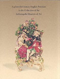 #Book: Eighteenth-Century English Porcelain In The Collection Of The Indianapolis Museum Of Art http://ift.tt/1NzDWTw (via @zedign)