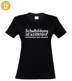 bedrucktes Damen T-Shirt mit witzigem Spruch, Schulbildung ist kostenlos..., Größen S-XL, cooles Fun-Shirt ideal als Geschenk, schwarz, Gr. L (*Partner-Link)