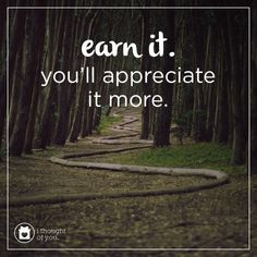 Earn it, you'll appreciate it more. All things are difficult before they are easy. #quote #inspiration #motivation #spreadhope