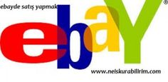 http://www.neiskurabilirim.com/ebayde-satis-yapmak/  ebayde satış,ebay hesabı,ebay