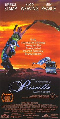 The Adventures Of Priscilla, Queen Of The Desert   directed by Stephan Elliott   starring Terrence Stamp, Hugo Weaving, and Guy Pearce, and Bill Hunter