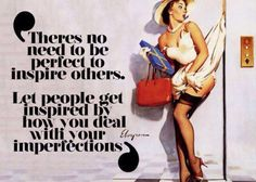 There's no reason to be perfect to inspire others!!