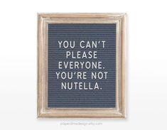INSTANT DOWNLOAD | You are not Nutella |  Letter board 8x10 letter sign art printable inspirational Funny Letters, Felt Letters, True Quotes, Funny Quotes, Qoutes, Letterboard Signs, Welcome Letters, Perfection Quotes, Message Board