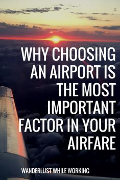 Why Choosing an Airport is the Most Important Factor in Your Airfare - Wanderlust While Working