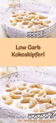 Bake ~ Low-Carb Christmas Biscuit Recipe for Kokoskipferl: Low-Carbohydrate, Low-Calorie Christmas Biscuits - Baked without Corn Flour and Sugar . Low Carb Cupcakes, Low Carb Desserts, Healthy Recipes For Diabetics, Healthy Dessert Recipes, Delicious Recipes, Keto Recipes, Dinner Recipes, Law Carb, Christmas Biscuits