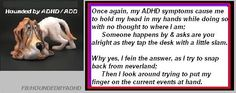 ADHD. Hounded by ADHD. Also on FB/Hounded by ADHD.