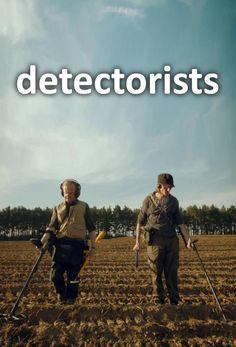 Detectorists - British comedy!