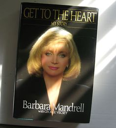 Barbara Mandrell   Get to the Heart: My Story