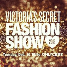 Fall is the perfect time to prepare for Victorias Secret Fashion Show 2013 Dec 10th look forward to this all year