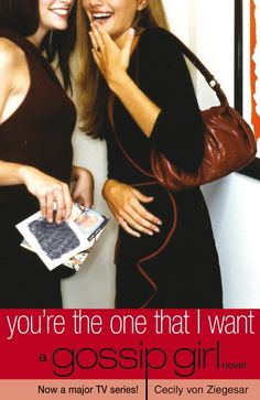 You're the One That I Want (Book 6) by Cecily von Ziegesar - the Gossip Girl series was the No. 22 most banned and challenged title 2000-2009