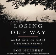 Audiobooks Today: LOSING OUR WAY by Bob Herbert