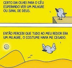 O milagre da vida #vida #tirinhas #poramorascausasperdidas #refletir #pensamentos #god #Deus