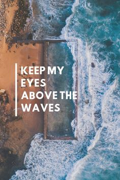 keep my eyes above the waves - oceans - hillsong Oceans Lyrics, Hillsong Lyrics, Hillsong Church, Christian Song Quotes, Christian Music Lyrics, Christian Pics, Christian Clothing, Bible Verses Quotes, Bible Scriptures