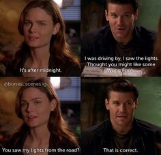 Awww! We all knew that wasn't it!! I need to rewatch Bones! Lol