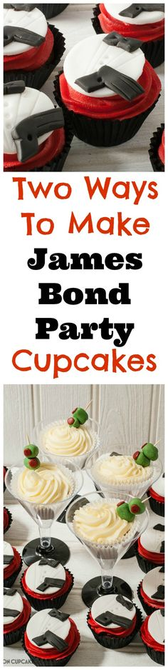 Martini flavoured James Bond cupcakes made two ways - perfect for James Bond parties!