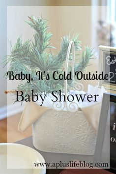 Baby It's Cold Outside Baby Shower! - A + Life