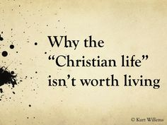is the christian life worth living?