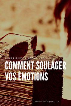 Expériences négatives : comment soulager vos émotions ? Emotion, Stress, Comprehension, Philosophy, Psychology, Coaching, Self, Love You, Detox