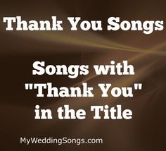 Thank You Songs List - Songs With Thank You In The Title