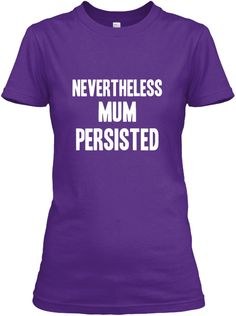 Nevertheless Mum Persisted Purple Women's T-Shirt Front