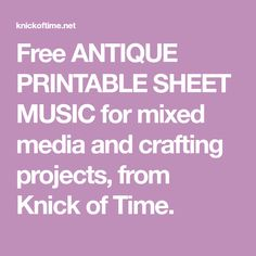 Antique Printable Sheet Music for Valentine's Day Printable Sheet Music, Diy Gifts, Valentines Day, Craft Projects, Mixed Media, Crafting, Printables, Antiques, Free