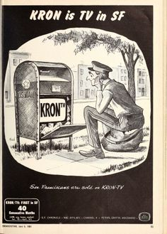 TV BREAK: Another ad from BROADCASTING magazine (April-June 1961) for KRON-TV in San Francisco. This mail carrier is taking a break from delivering letters to watch a TV hidden in the mailbox. Verrrrryyyyyyyyy clever.