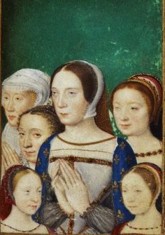 1500s Claude de France (1499-1524) and her daughters (Louise, Charlotte, Madeleine and Marguerite) and Eleonore of Habsbourg, from the Book of Hours of Catherine de'Medici.