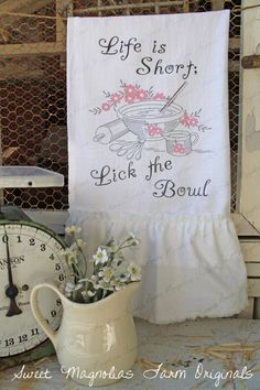 "Flour Sack Kitchen Towel...""life is Short Lick the Bowl"" by SweetMagnoliasFarm, $18.50 sweet Magnolias Farm Design ©"