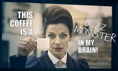 This coffee is a buzz monster in my brain! Missy as the Master Doctor Who 9x01 The Magician's Apprentice #DoctorWho #coffee #TheMaster