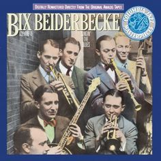 Bix Beiderbecke, Vol. Singin' the Blues by Bix Beiderbecke (CD, Legacy) for sale online Bix Beiderbecke, Daddy Come Home, Hoagy Carmichael, Cd Album Covers, Columbia Records, Louis Armstrong, Jazz Musicians, Jazz Blues, Music Games